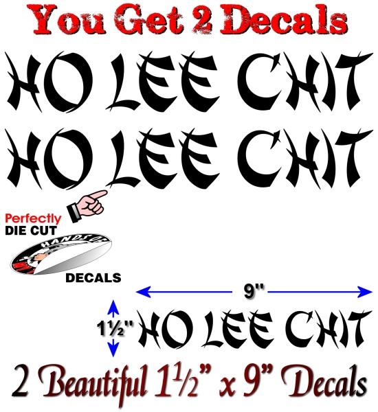 "2 HO LEE CHIT Funny Vinyl 9/"" Decals Joke Hard Hat Helmet ToolBox Bumper Stickers"